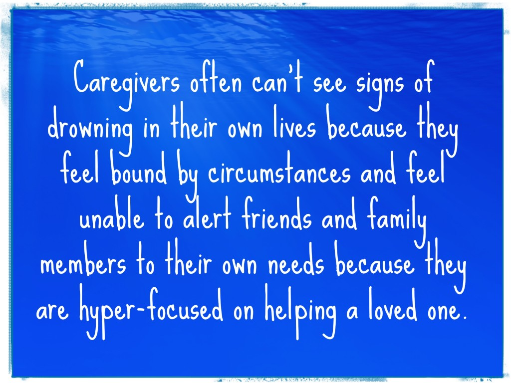 Look around. Do you see any #caregivers drowning in plain sight? http://wp.me/p2UZoK-7c via @blestbutstrest