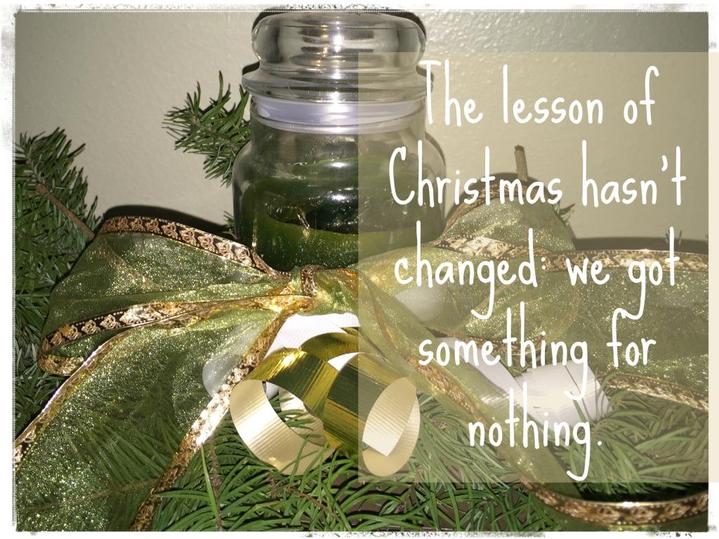 The lesson of #Christmas hasn't changed: We get something for nothing. http://wp.me/p2UZoK-CJ via @blestbutstrest