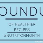 National Nutrition Month Recipe Roundup