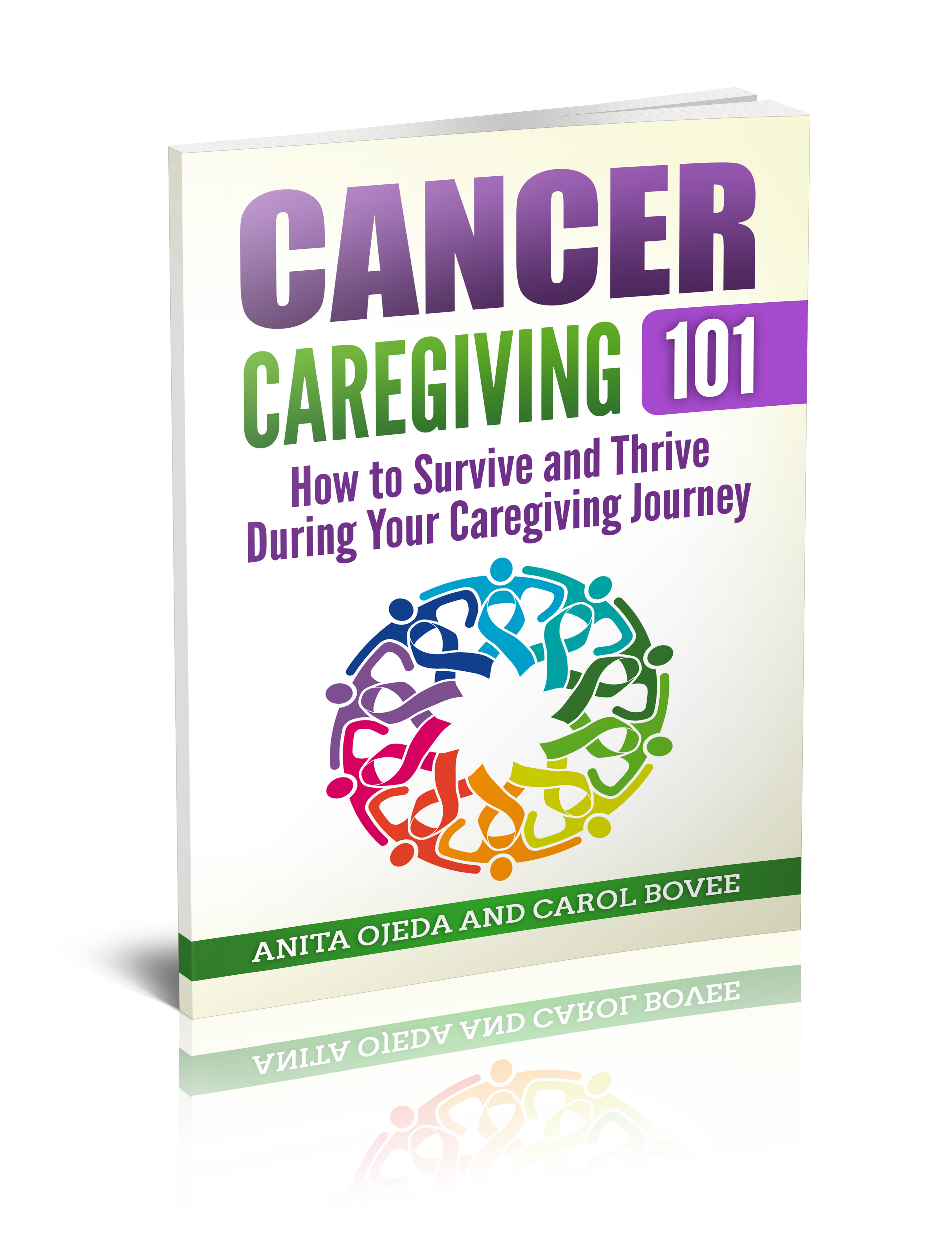 Get your FREE copy of Cancer Caregiving 101: How to Survive and Thrive  During Your Caregiving Journey